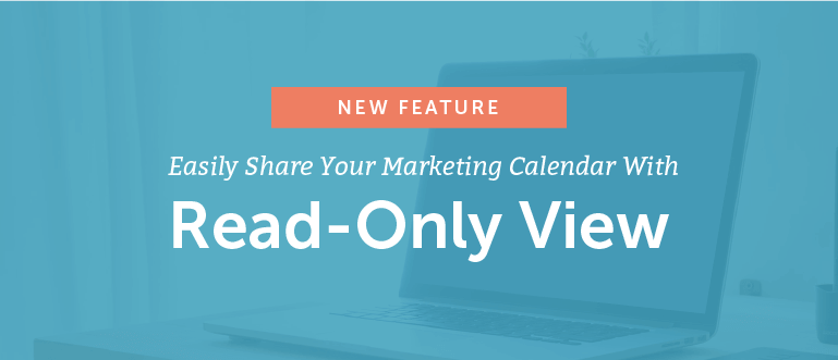 New Feature: Easily Share Your Marketing Calendar With Read-Only View