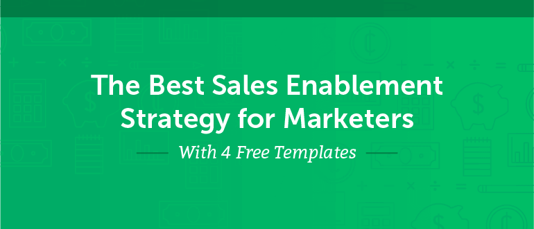The Best Sales Enablement Strategy for Marketers