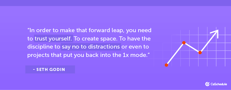 In order to make that forward leap, you need to trust yourself.