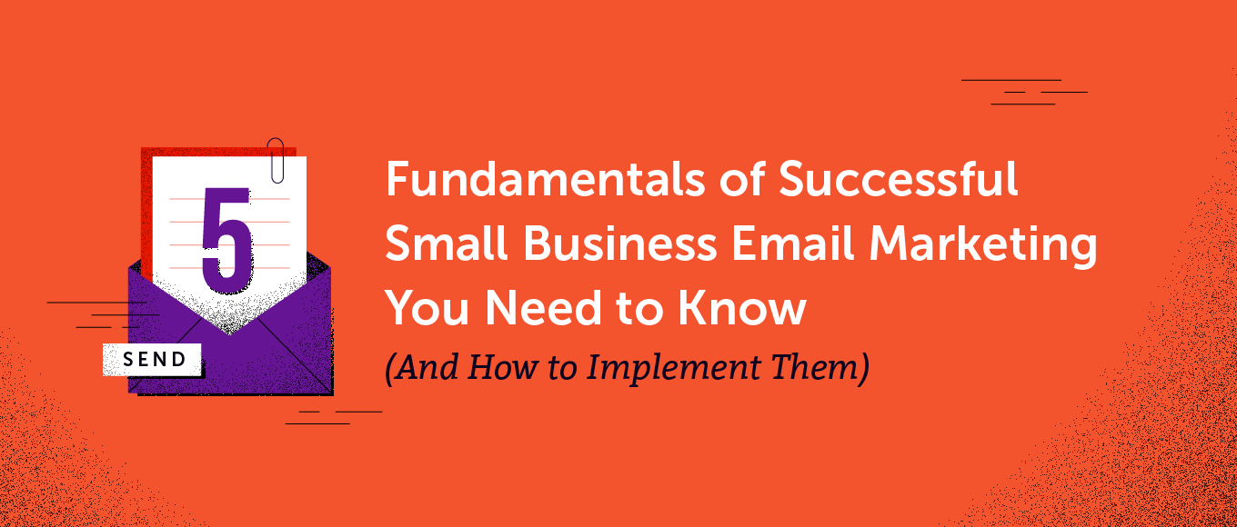 5 Fundamentals of Successful Small Business Email Marketing