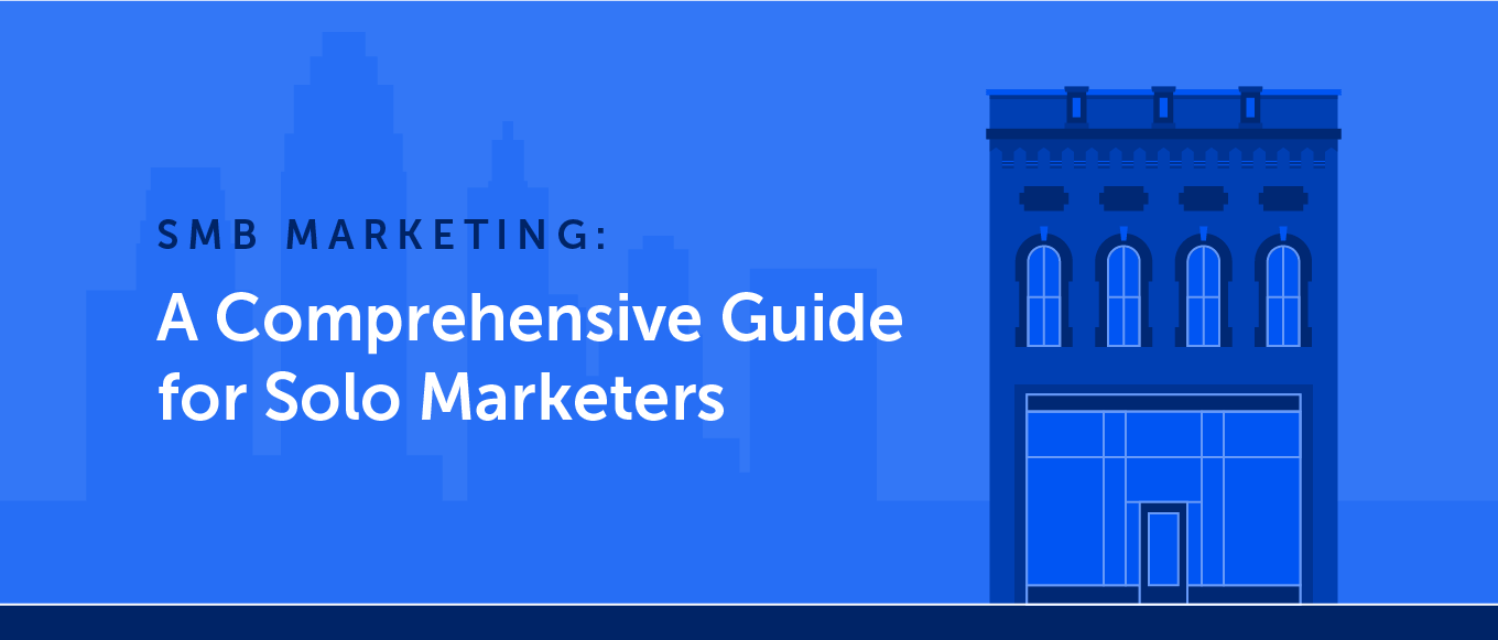 SMB Marketing: A Comprehensive Guide for Solo Marketers