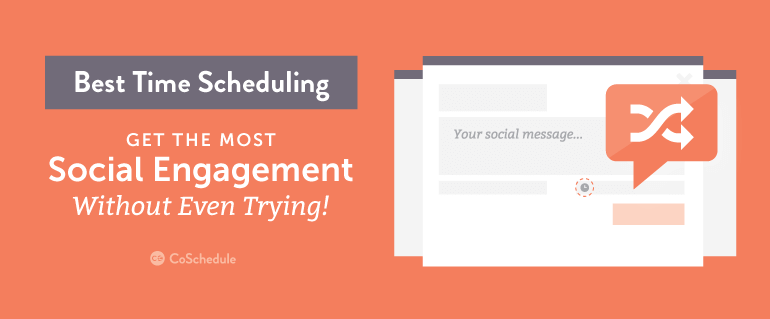 Best Time Scheduling: Get The Most Social Engagement Without Even Trying
