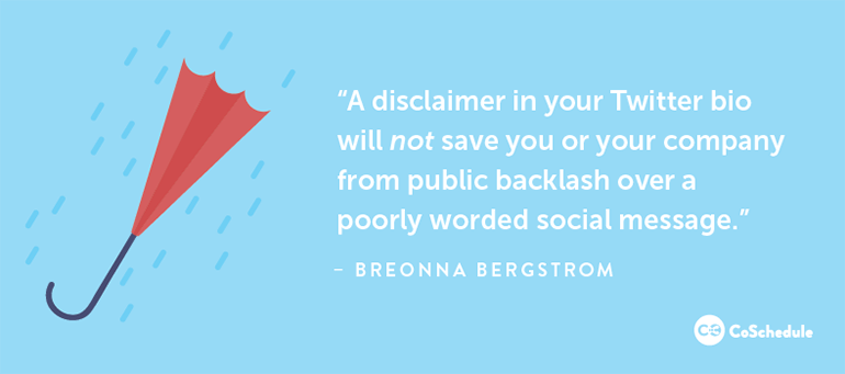 A Disclaimer Will Not Protect You Or Your Company From Backlash.