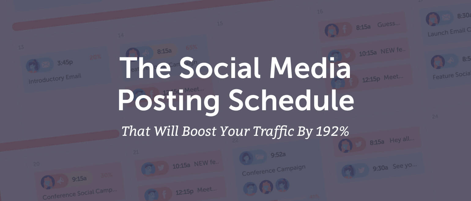 This Is The Social Media Posting Schedule That Will Boost Your Traffic By 192%