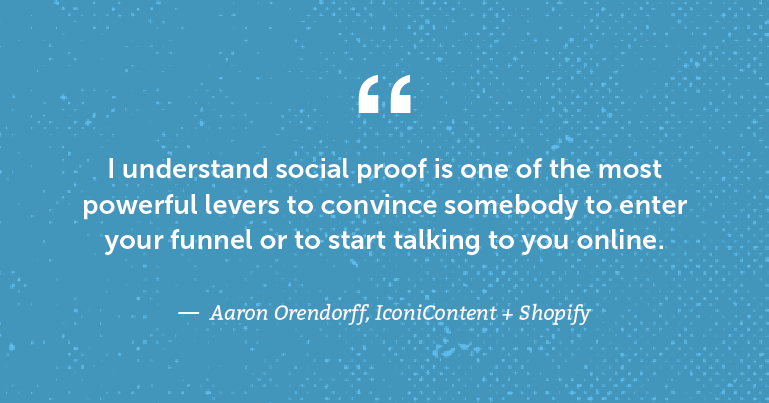 I understand social proof is one of the most powerful levers ...