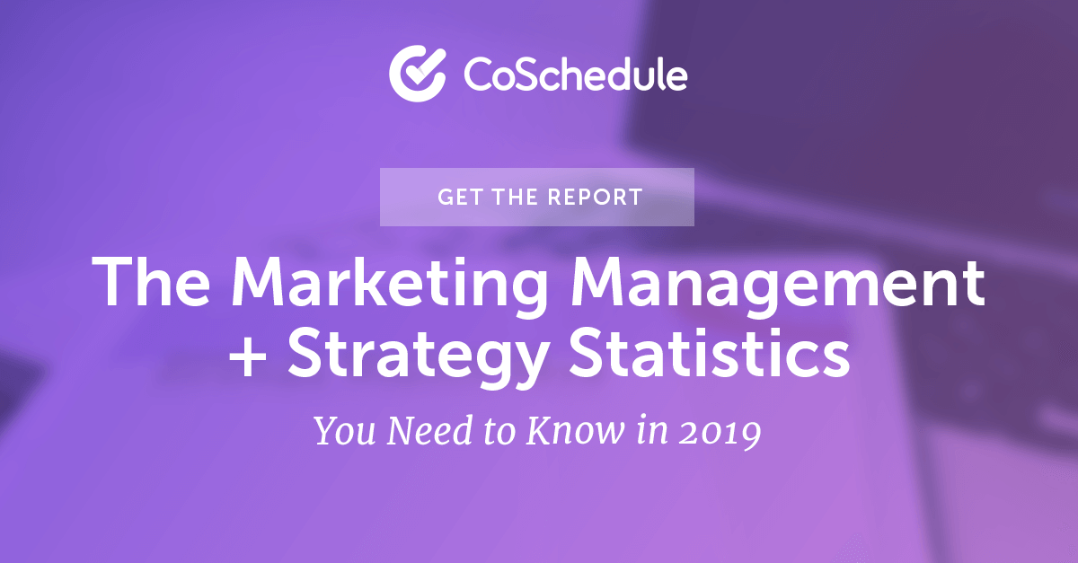Marketing Statistics: Top Management + Strategy Insights for 2019