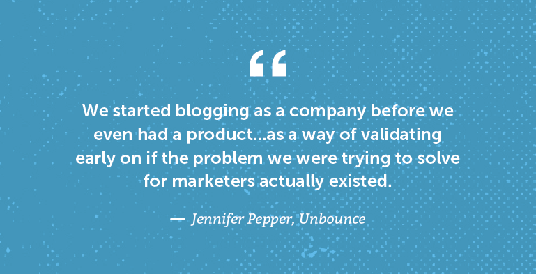 We started blogging as a company before we even had a product ...