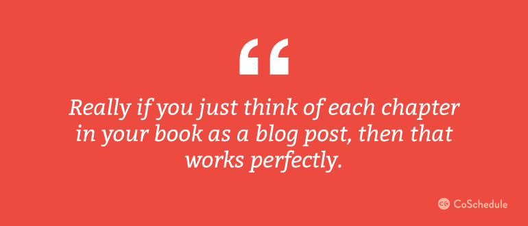 Think of each chapter in your ebook as a blog post