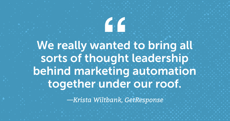 We really wanted to bring all sorts of thought leadership behind marketing automation under one roof.