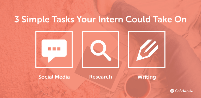 3 Simple Tasks Your Intern Could Take On