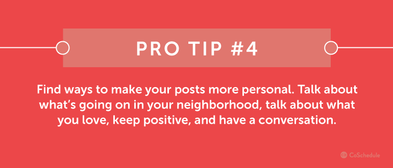 Find ways to make posts more personal.