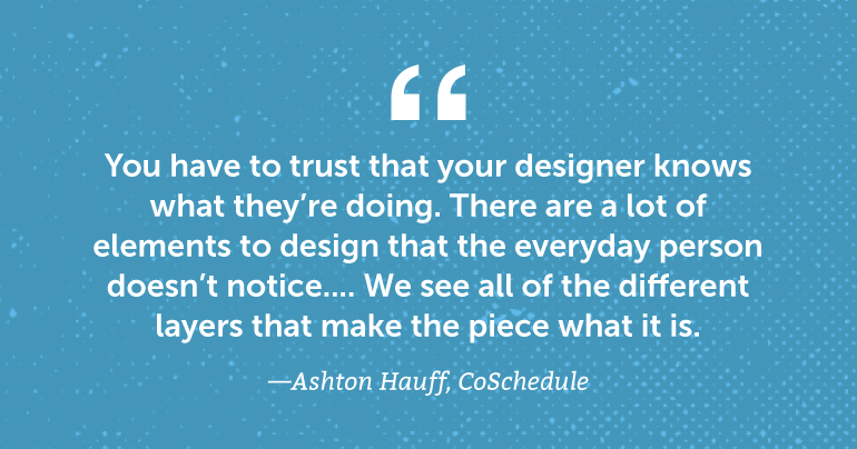 You have to trust that your designer knows what they're doing.