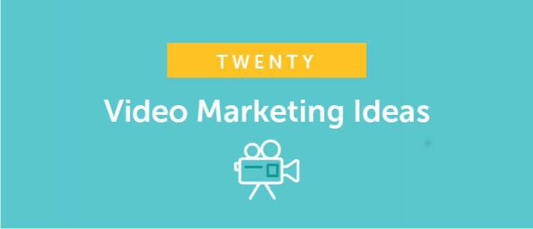 20 Video Marketing Ideas