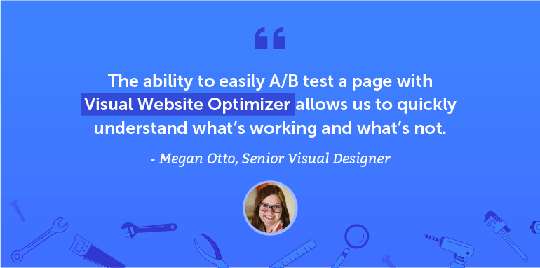 The ability to easily A/B test a page with Visual Website Optimizer allows us to quickly understand what's working and what's not.