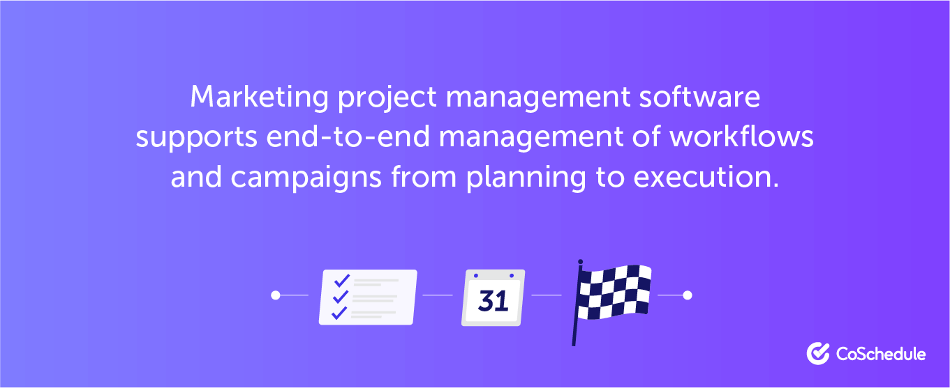 Marketing project management software supports end-to-end management ...