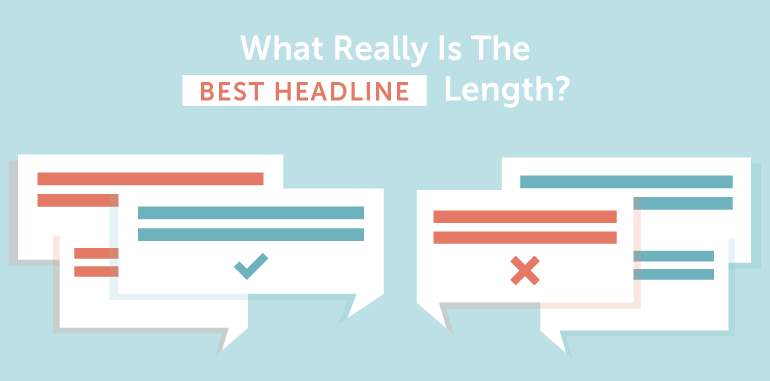 What Really Is The Best Headline Length?