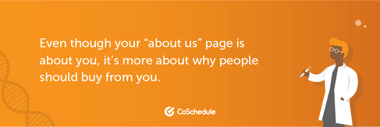 Even though your About Us page is about you, it's more about why people should buy from you.