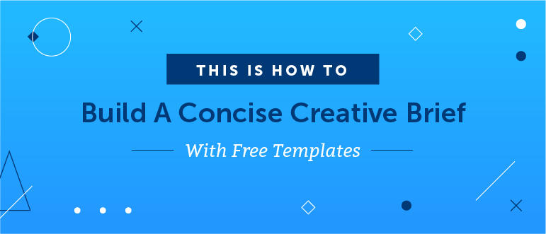 The Best Way to Write a Creative Brief (With Free Templates)