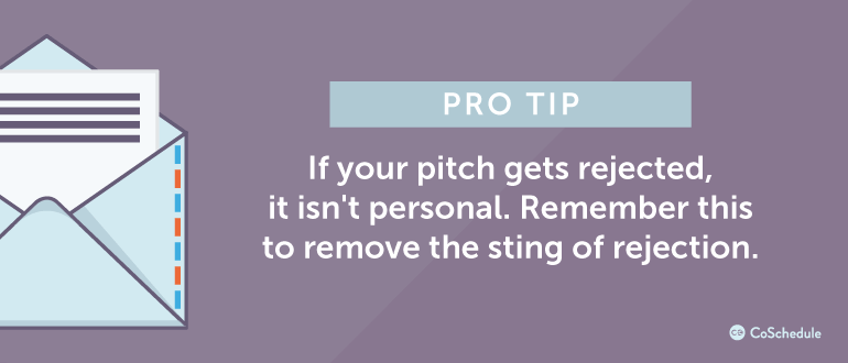 If your pitch gets rejected, remember it isn't personal.
