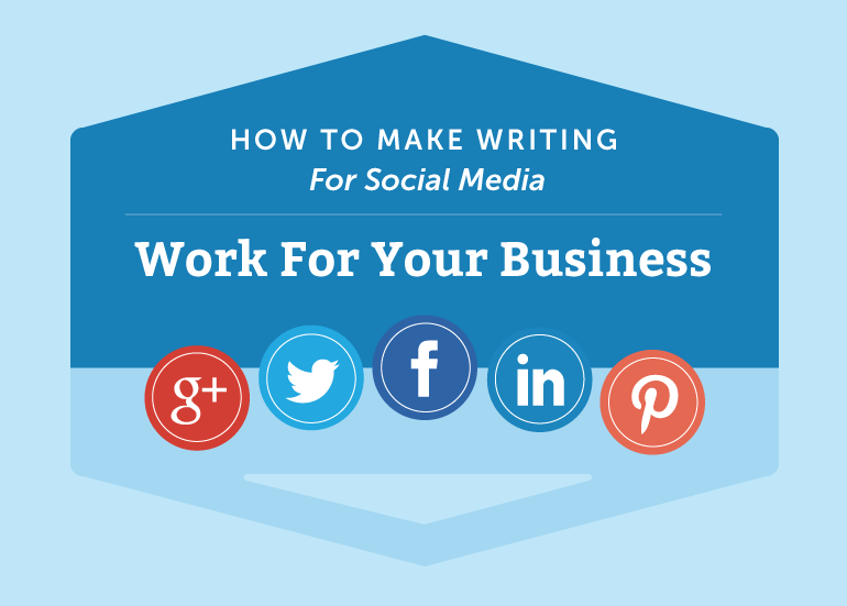 How To Make Writing For Social Media Work For Your Business