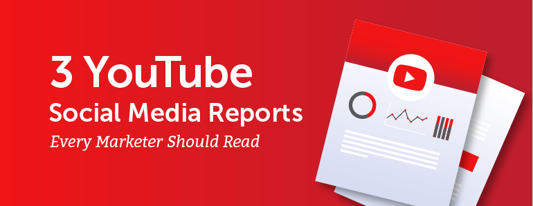 3 YouTube Reports Every Marketer Should Read